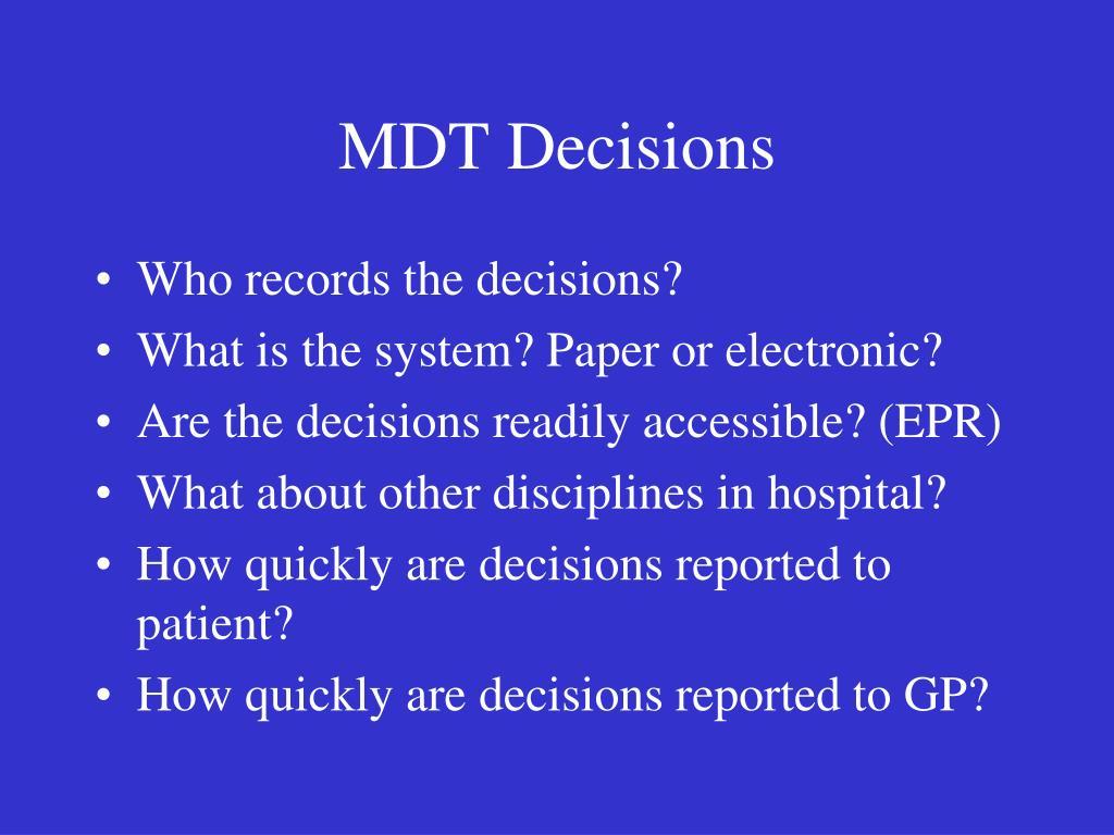 MDT Decisions