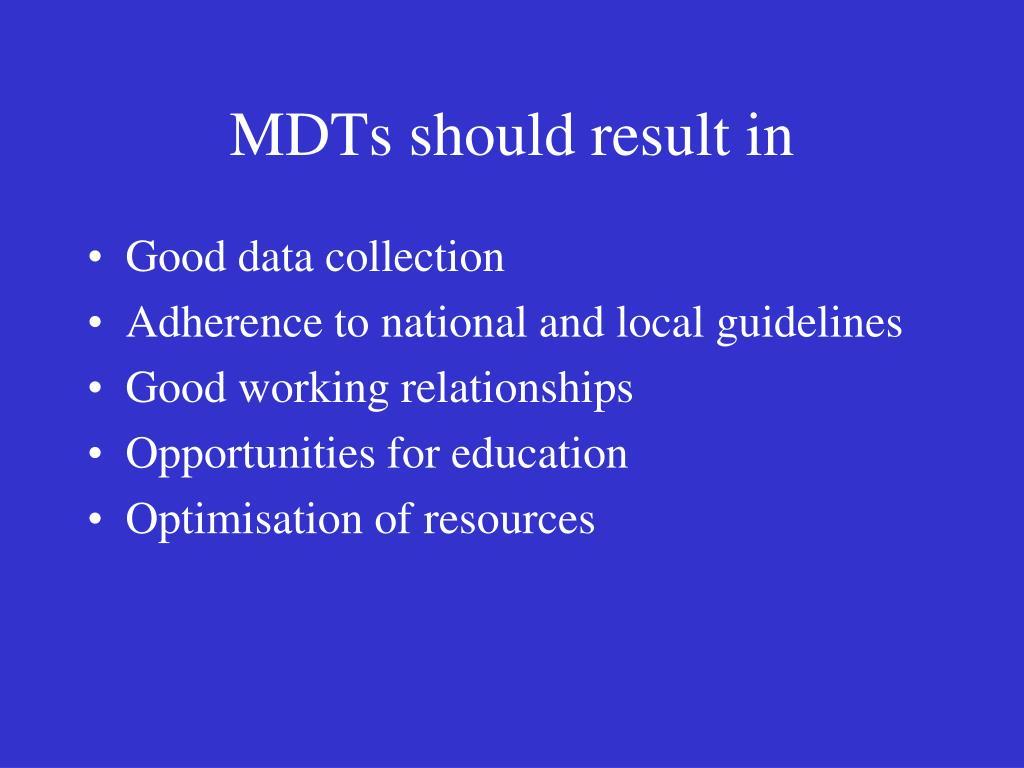 MDTs should result in