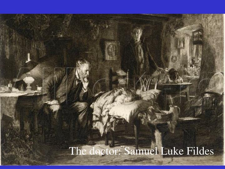 The doctor: Samuel Luke Fildes