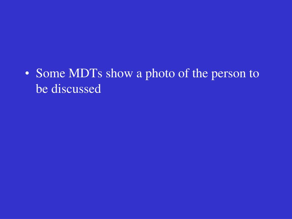 Some MDTs show a photo of the person to be discussed