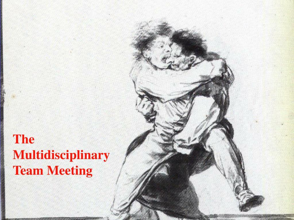 The Multidisciplinary Team Meeting