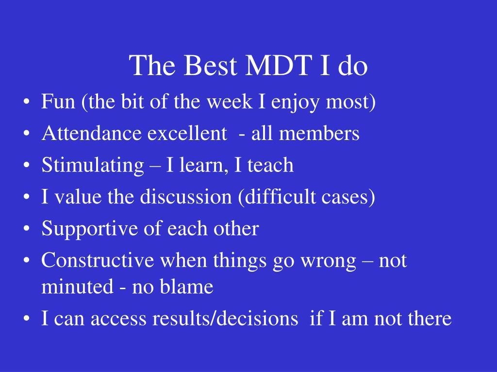 The Best MDT I do