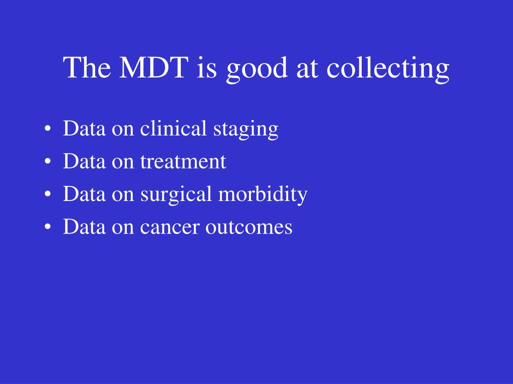 The MDT is good at collecting