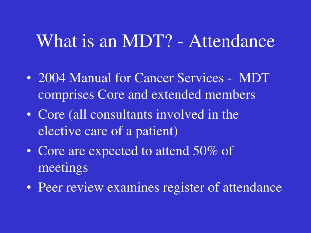 What is an MDT? - Attendance