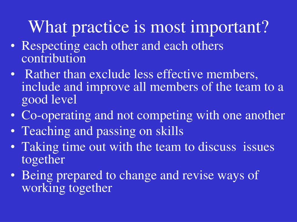 What practice is most important?