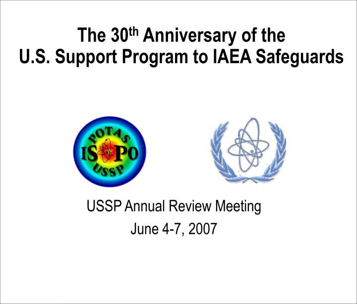 The 30 th anniversary of the u s support program to iaea safeguards