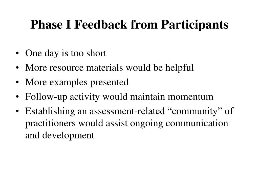 Phase I Feedback from Participants