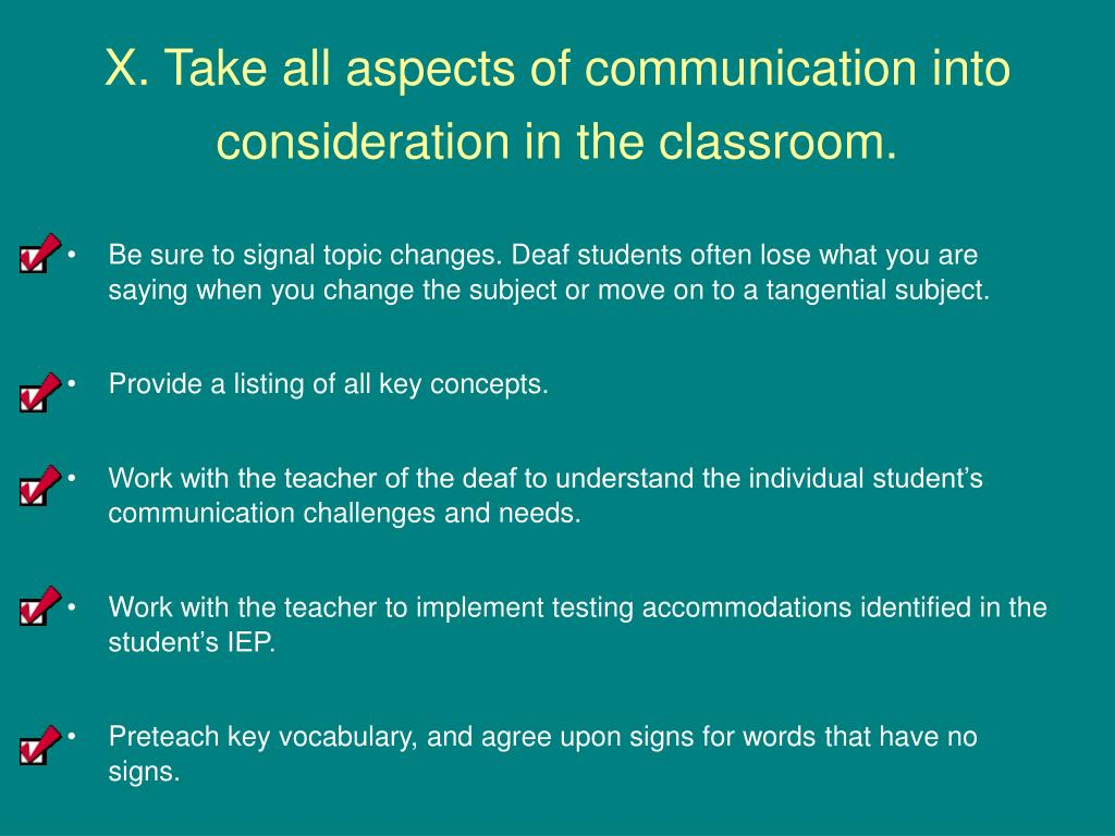 X. Take all aspects of communication into consideration in the classroom.