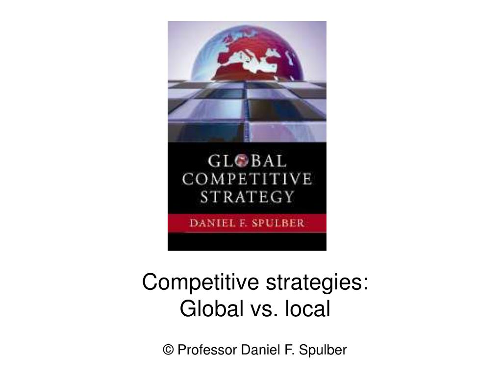 competitive strategies global vs local