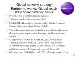 global network strategy partner networks global reach british airways american airlines