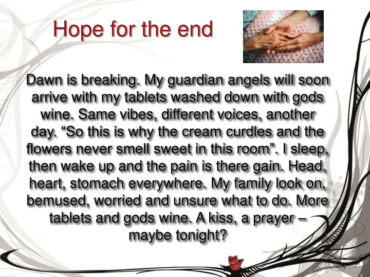 Hope for the end