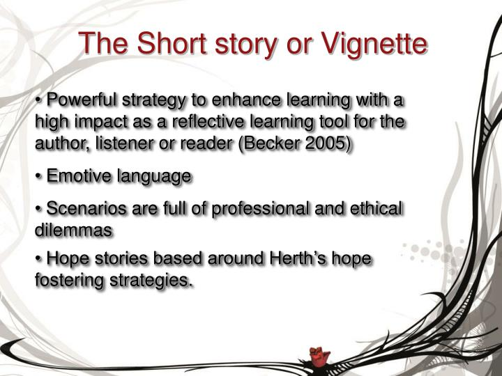 The Short story or Vignette
