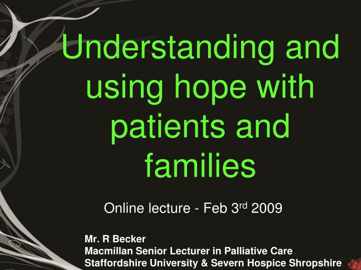 Understanding and using hope with patients and families