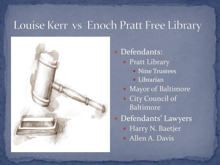 Louise Kerr  vs  Enoch Pratt Free Library