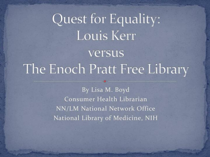 Quest for equality louis kerr versus the enoch pratt free library