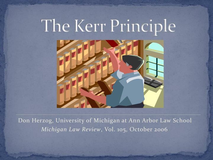 The Kerr Principle