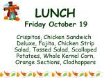 lunch friday october 19