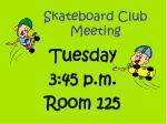 skateboard club meeting