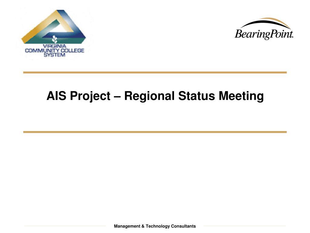 ais project regional status meeting