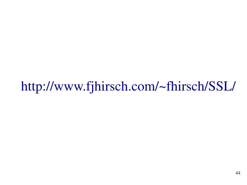 http://www.fjhirsch.com/~fhirsch/SSL/