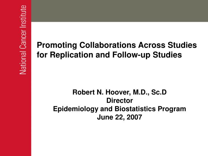 promoting collaborations across studies for replication and follow up studies