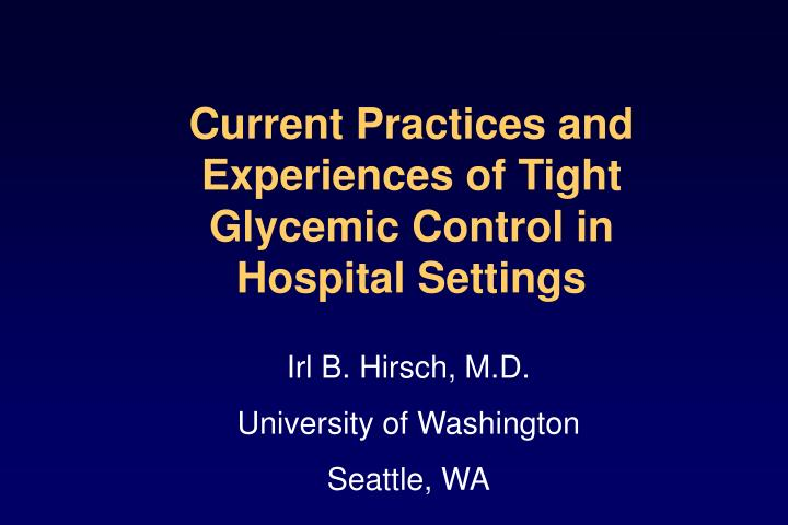 Current Practices and Experiences of Tight Glycemic Control in Hospital Settings