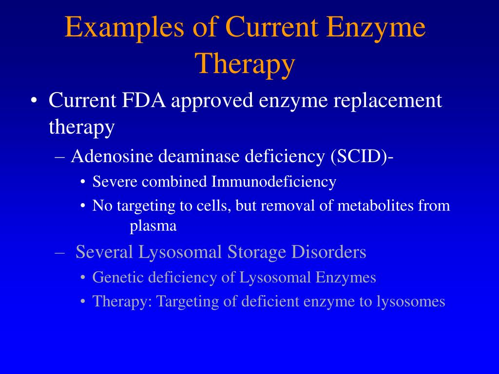 Examples of Current Enzyme Therapy