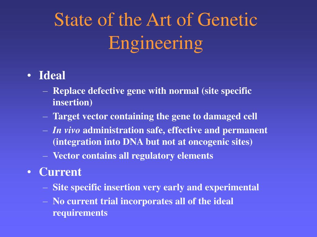 State of the Art of Genetic Engineering
