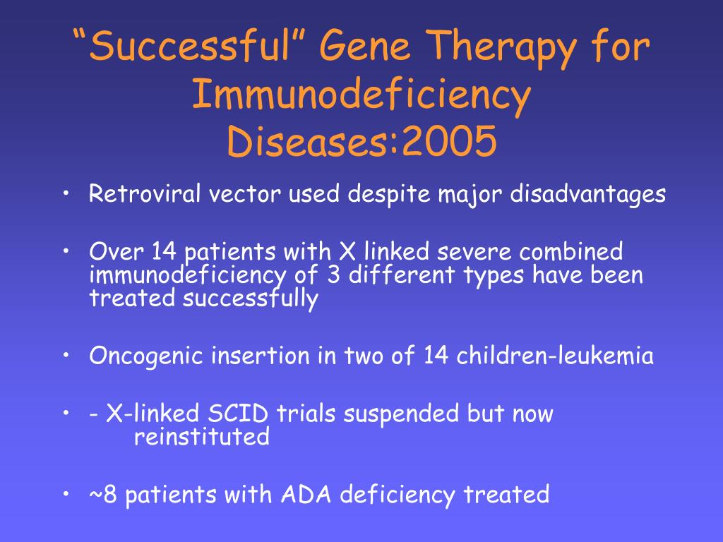 """""""Successful"""" Gene Therapy for Immunodeficiency Diseases:2005"""