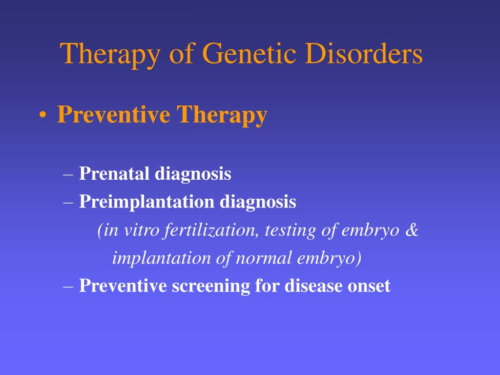 Therapy of Genetic Disorders