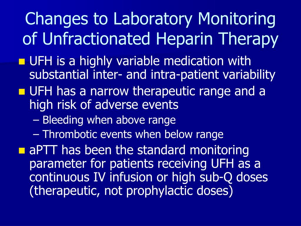 Changes to Laboratory Monitoring of Unfractionated Heparin Therapy