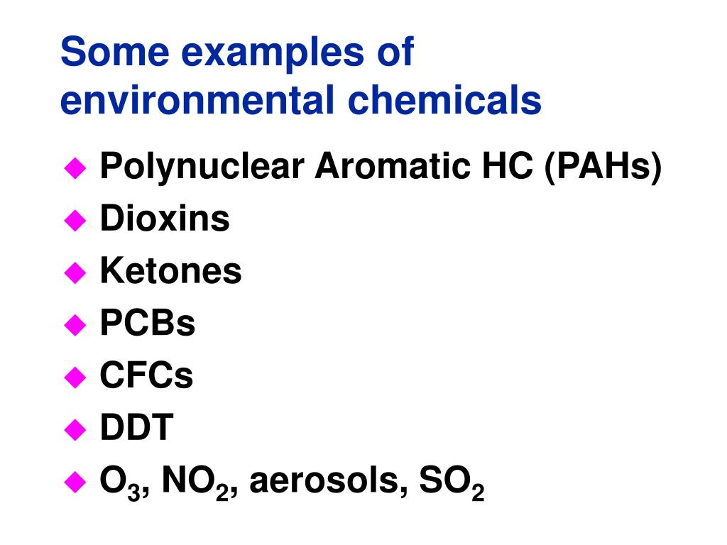 Some examples of environmental chemicals