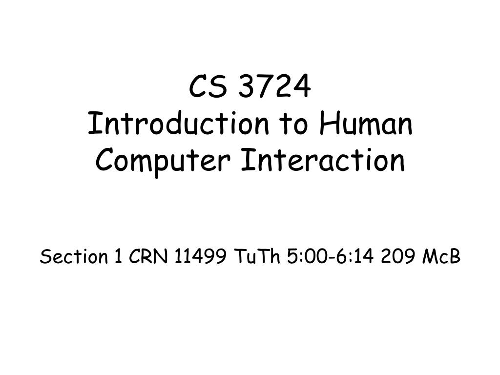 cs 3724 introduction to human computer interaction l.