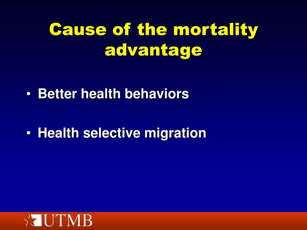 Cause of the mortality advantage