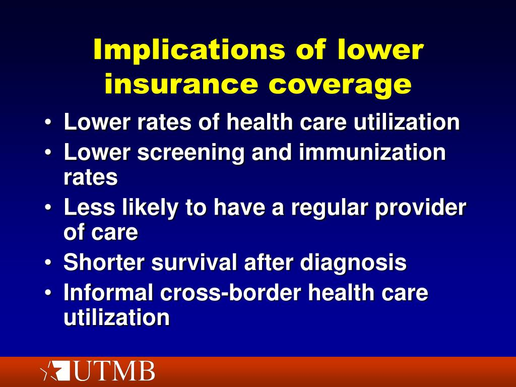 Implications of lower insurance coverage