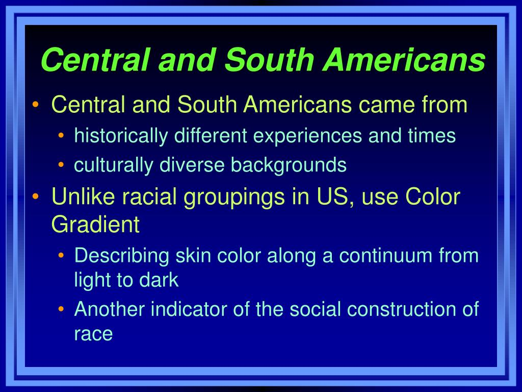 Central and South Americans