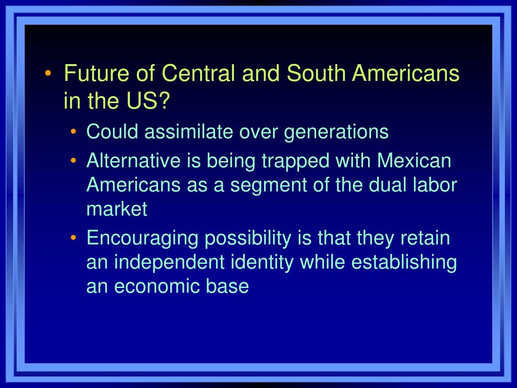 Future of Central and South Americans in the US?