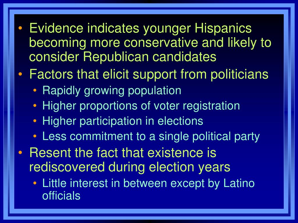 Evidence indicates younger Hispanics becoming more conservative and likely to consider Republican candidates
