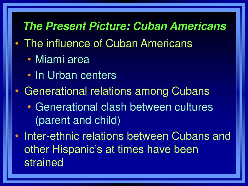 The Present Picture: Cuban Americans