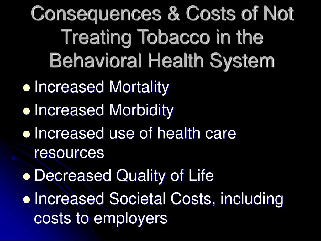 Consequences & Costs of Not Treating Tobacco in the Behavioral Health System