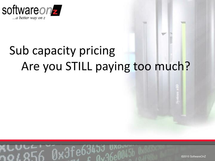 sub capacity pricing are you still paying too much n.