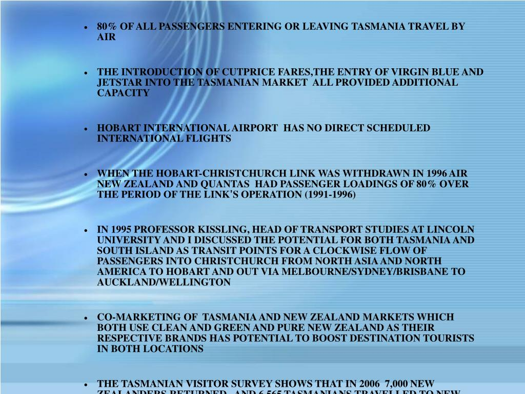 80% OF ALL PASSENGERS ENTERING OR LEAVING TASMANIA TRAVEL BY AIR