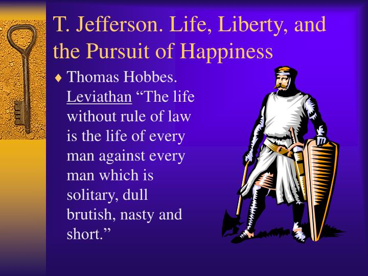 T jefferson life liberty and the pursuit of happiness