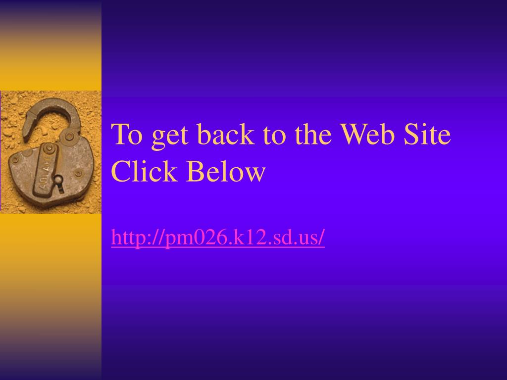 To get back to the Web Site Click Below