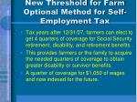 new threshold for farm optional method for self employment tax