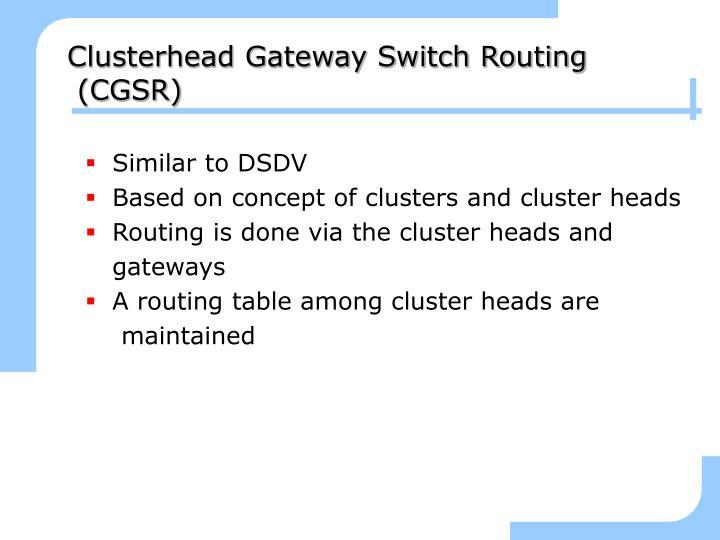 Clusterhead Gateway Switch Routing