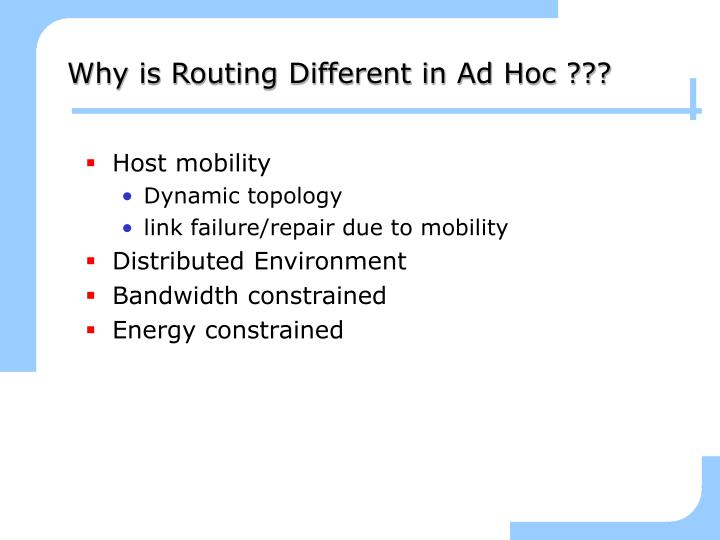 Why is Routing Different in Ad Hoc ???