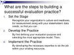 what are the steps to building a successful evaluation practice