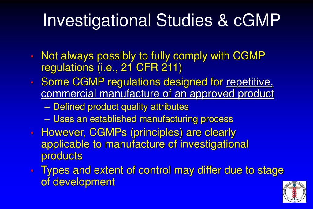 Investigational Studies & cGMP