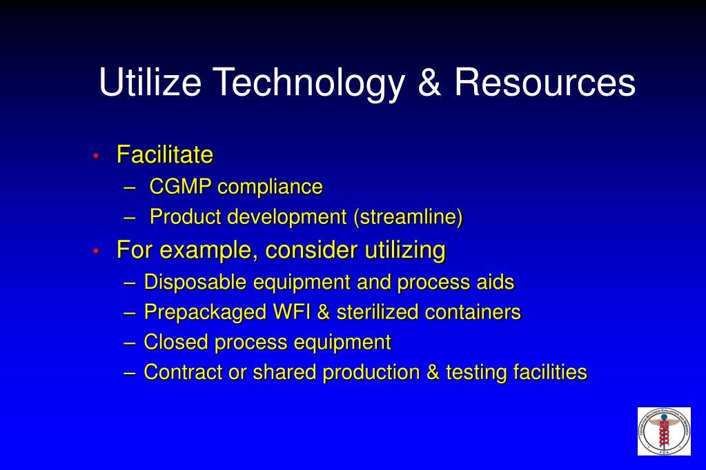 Utilize Technology & Resources